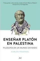 Ariel publica 'Enseñar Platón en Palestina', del profesor Carlos Fraenkel