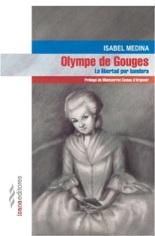 Olympe de Gouges: la libertad por bandera