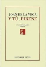 Y tú, Pirene