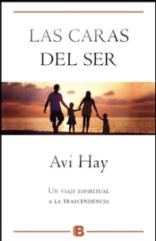 'Las caras del Ser', de Avi Hay, un viaje espiritual a la trascendencia
