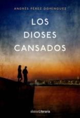 """""""Los dioses cansados"""" de Andrés Pérez Domínguez"""