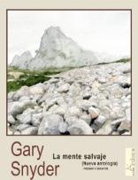 Garu Snyder: La mente salvaje. Poemas y ensayos (Nueva antología)