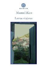 """Del blog al libro: la editorial Gadir publica, en papel, """"Letras viajeras"""", de Manuel Rico"""