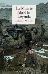 """""""La muerte abrió la leyenda"""" de Alejandro M. Gallo"""
