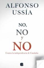 No, no y no. Contra la secesión de Cataluña