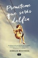 Prom�teme que ser�s delf�n, novela