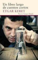 Etgar Keret: Un libro largo de cuentos cortos Siruela, Madrid, 2016