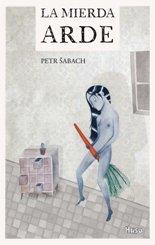 Se publica por primera vez en castellano una obra del escritor checo Petr Šabach