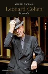 Libros Cúpula reedita la biografía de Leonard Cohen escrita por Alberto Manzano