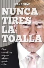 Tras la victoria de Donald Trump, Gestión 2000 relanza su libro: 'Nunca tires la toalla'