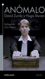 La versión cinematográfica de 'Anómalo' de Hugo Stuven y David Zurdo se estrena el 11 de noviembre en los cines españoles