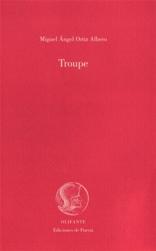 """""""Troupe"""", el último poemario de Miguel Ángel Ortiz Albero"""