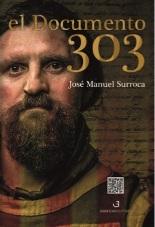 """Se presenta la novela de ficción """"El Documento 303"""" de José Manuel Surroca"""