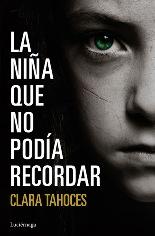 "Clara Tahoces se pasa a la novela negra con ""La niña que no podía recordar"""