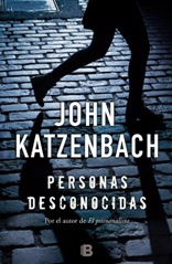 'Personas desconocidas', el nuevo thriller de John Katzenbach
