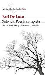Seix Barral publica la poesía completa del Erri De Luca en el volumen