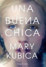 """""""Una buena chica"""" de Mary Kubica"""
