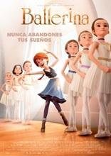 """""""Ballerina"""", dirigida por Eric Summer y Eric Warin, tras su éxito internacional, se estrena el viernes día 27 en más de 300 cines"""