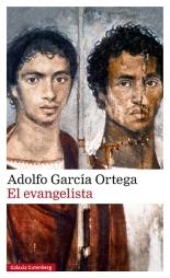 """""""El evangelista"""" de Adolfo García Ortega"""