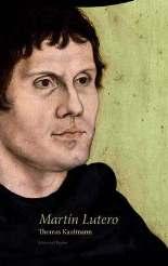Thomas Kaufmann publica en Trotta una biografía de Martin Lutero