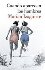 """""""Cuando aparecen los hombres"""" de Marian Izaguirre"""