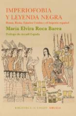 'Imperiofobia y la leyenda negra (Roma, Rusia, Estados Unidos y el Imperio español)'