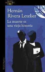 Rivera Letelier, uno de los escritores más relevantes del Chile actual, irrumpe con fuerza en el género policiaco
