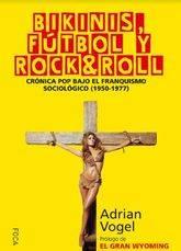 Bikinis, fútbol y rock & roll