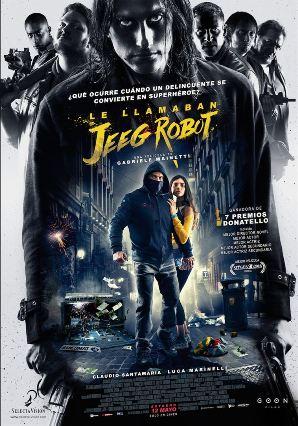 """Le llamaban Jeeg Robot"", primer largometraje del cineasta Gabriele Mainetti"