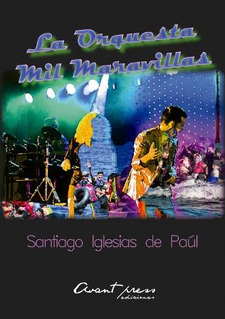 """""""La Orquesta Mil Maravillas"""" de Santiago Iglesias de Paúl"""
