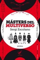 """""""Másters del multiverso"""" de Sergi Escolano"""