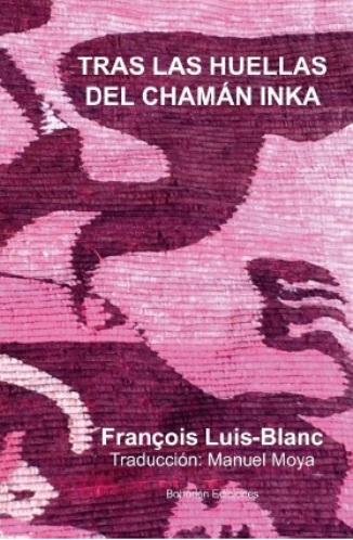 Tras las huellas del chamán inka