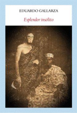 """Eduardo Gallarza publica en Funambulista """"Esplendor insólito"""""""