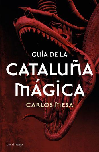 'Guía de la Cataluña mágica', de Carlos Mesa