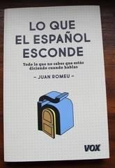 Lo que el español esconde