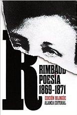 Rimbaud. Poesía 1869-1871 Alianza, Madrid, 2017