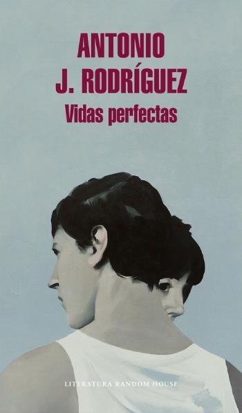 """""""Vidas perfectas"""", de Antonio J. Rodríguez. Una novela con más errores que aciertos"""