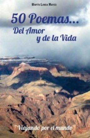 '50 poemas… del amor y de la vida', el poemario de Martín Landa Marco