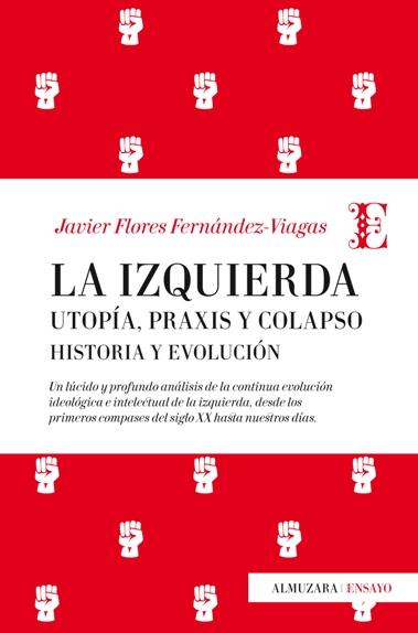 La Izquierda. Utopia, praxis y colapso. Historia y evolución