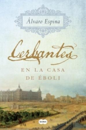 Álvaro Espina publica una completa biografía novelada sobre la juventud de Miguel de Cervantes