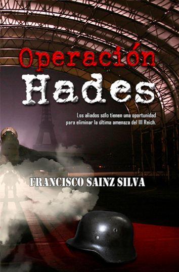 "Francisco Sainz Silva se autopublica su primera novela ""Operación Hades"""