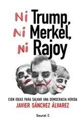 Ni Trump, ni Merkel, ni Rajoy