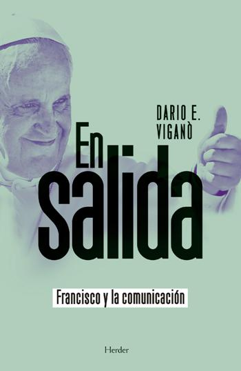 En salida. Francisco y la comunicación