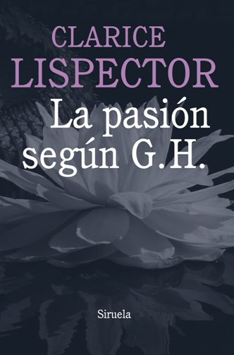 'La pasión según G.H.', de Clarice Linspector