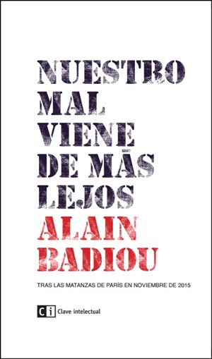 El filósofo francés Alain Badiou publica el ensayo