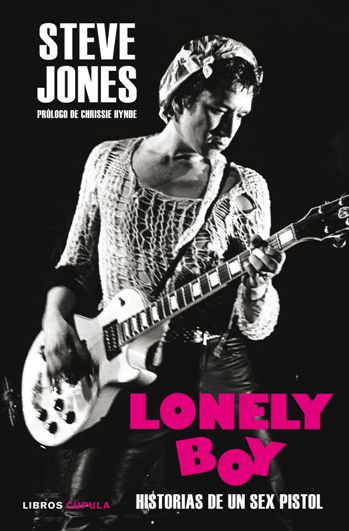 Lonely boy. Historias de un Sex Pistol