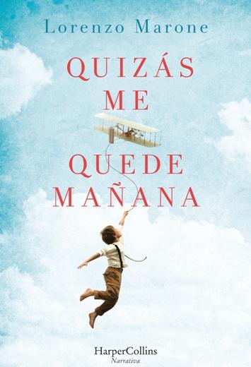 HarperCollins publica 'Quizás me quede mañana', la novela ganadora del premio Bancarella, de Lorenzo Marone