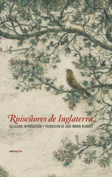 VV. AA. Ruiseñores de Inglaterra. Selección, introducción y traducción de José María Álvarez