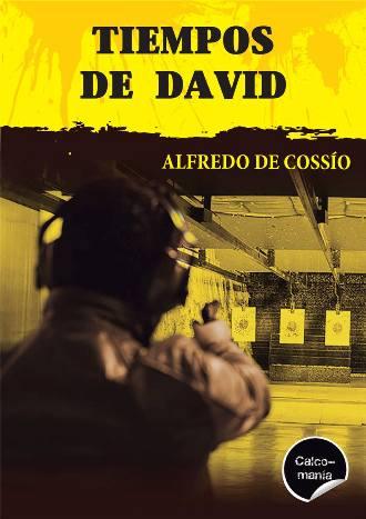 'Tiempos de David', de Alfredo de Cossío