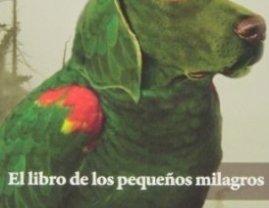 """""""El libro de los pequeños milagros"""" de Juan Jacinto Muñoz Rengel"""
